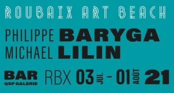 ROUBAIX ART BEACH - Philippe Baryga & Michael Lilin